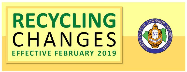 Banner with the words Recycling Changes Effective 2019 & The North Fayette Township logo